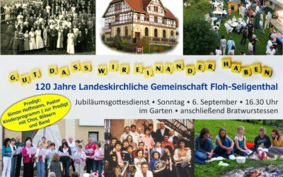 120 Jahre Landeskirchliche Gemeinschaft Floh-Seligenthal